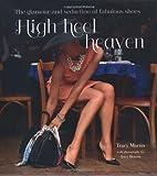 High Heel Heaven: Towering Temptations for Lovers of Fabulous Footwear