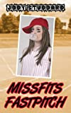 Missfits Fastpitch (Softball Star Series)