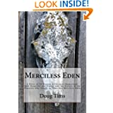 Merciless Eden: A River of No Return wilderness homestead, both beautiful and brutal, and the history of   the pioneers... by Doug Tims and Phyllis Tims