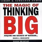 The Magic of Thinking Big Hörbuch von David J. Schwartz Gesprochen von: David J. Schwartz
