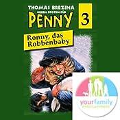 Ronny, das Robbenbaby (Sieben Pfoten für Penny 3) | Thomas Brezina