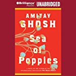 Sea of Poppies (       UNABRIDGED) by Amitav Ghosh Narrated by Phil Gigante