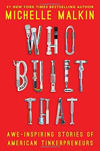 Who Built That: Awe-Inspiring Stories of American Tinkerpreneurs
