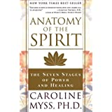 By Caroline Myss: Anatomy of the Spirit: The Seven Stages of Power and Healing