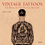 img - for Vintage Tattoos: The Book of Old-School Skin Art book / textbook / text book