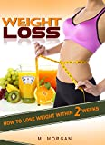Weight loss: How to lose weight in two weeks
