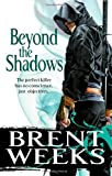 Weeks. Brent Beyond The Shadows: Book 3 of the Night Angel by Weeks. Brent ( 2011 ) Paperback