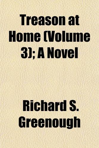 Treason at Home (Volume 3); A Novel