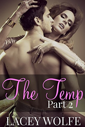 Lacey Wolfe - The Temp - Part 2 (The Temp Series) (English Edition)