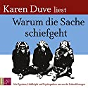 Warum die Sache schiefgeht: Wie Egoisten, Hohlköpfe und Psychopathen uns um die Zukunft bringen Hörbuch von Karen Duve Gesprochen von: Karen Duve
