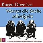 Warum die Sache schiefgeht: Wie Egoisten, Hohlköpfe und Psychopathen uns um die Zukunft bringen | Karen Duve
