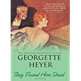 They Found Him Deadby Georgette Heyer