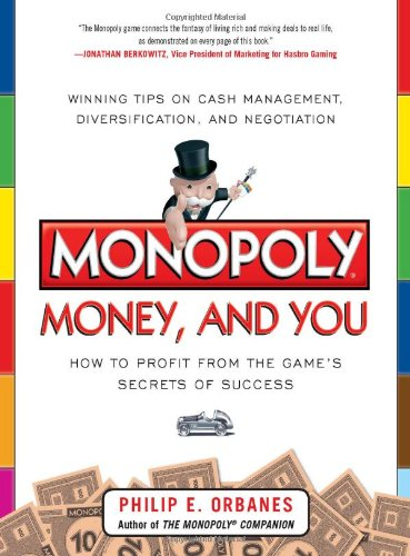 Monopoly, Money, And You: How To Profit From The Game'S Secrets Of Success