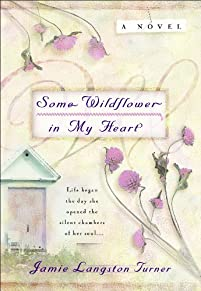 (FREE on 9/4) Some Wildflower In My Heart by Jamie Langston Turner - http://eBooksHabit.com