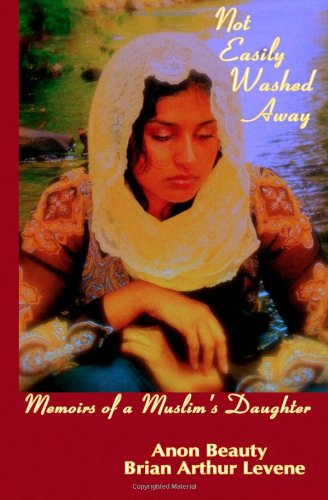 Not Easily Washed Away: Memoirs Of A Muslim's Daughter (Volume 1)
