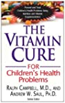 The Vitamin Cure for Children's Healt...