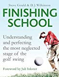 img - for Finishing School: Understanding and Perfecting the Most Neglected Stage of the Golf Swing book / textbook / text book