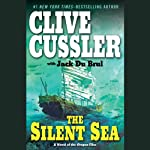 The Silent Sea: A Novel of the Oregon Files (       ABRIDGED) by Clive Cussler, Jack Du Brul Narrated by Jason Culp