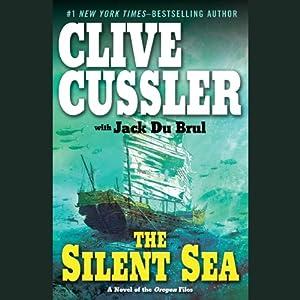 The Silent Sea: A Novel of the Oregon Files   [Clive Cussler, Jack Du Brul]