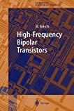 High-frequency Bipolar Transistors. Springer Series in Advanced Microelectronics,  Band 11 (354067702X) by M. Reisch
