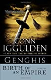 Genghis: Birth of an Empire (The Conqueror Series) Conn Iggulden