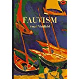 Fauvism (World of Art) ~ Sarah Whitfield