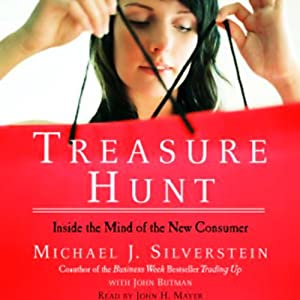 Treasure Hunt: Inside the Mind of the New Consumer | [Michael J. Silverstein]