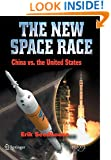 The New Space Race: China vs. USA (Springer Praxis Books / Space Exploration)