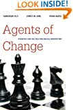 "Agents of Change: Strategy and Tactics for Social Innovation (Brookings / Ash Institute Series, ""Innovative Governance in the 21st Century"") ... ""Innovative Governance in the 21st Century"")"