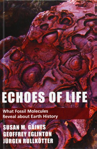 Echoes Of Life: What Fossil Molecules Reveal About Earth History