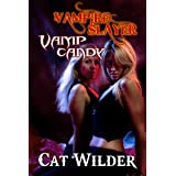 Vampire Slayer Vamp Candy (Light BDSM Paranormal Erotica)by Cat Wilder