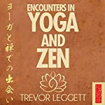 Encounters in Yoga and Zen | Trevor Leggett