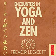 Encounters in Yoga and Zen Audiobook by Trevor Leggett Narrated by Jonathan Keeble, Madeleine Brolly, Judith Clark, Gerard McDermott