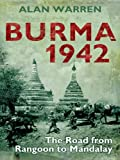 img - for Burma 1942: The Road from Rangoon to Mandalay book / textbook / text book
