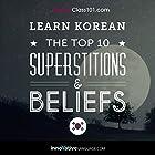 Learn Korean: The Top 10 Superstitions & Beliefs Vortrag von  Innovative Language Learning Gesprochen von:  KoreanClass101.com