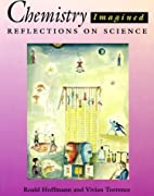Chemistry Imagined Reflections on Science by…