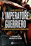 L'imperatore guerriero (eNewton Narrativa) (Italian Edition)