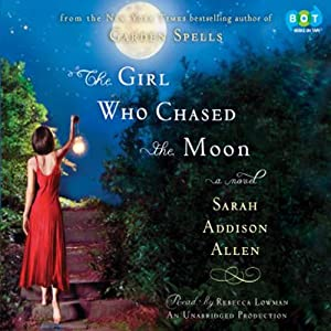 The Girl Who Chased the Moon | [Sarah Addison Allen]