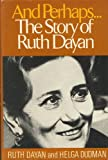img - for And Perhaps...the Story of Ruth Dayan (First American Edition) book / textbook / text book
