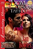 img - for The Dom with the Dragon Tattoo [Masters of Submission 5] (Siren Publishing Everlasting Classic) book / textbook / text book