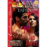 The Dom with the Dragon Tattoo [Masters of Submission 5] (Siren Publishing Everlasting Classic)by Jan Bowles