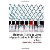 Bibliografia Española de Lenguas Indígenas de América for El Conde de la Viñaza