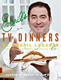 Emeril's TV Dinners: Kickin' It Up a Notch with Recipes from Emeril Live and Essence of Emeril (0061871699) by Lagasse, Emeril