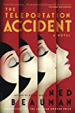 The Teleportation Accident: A Novel