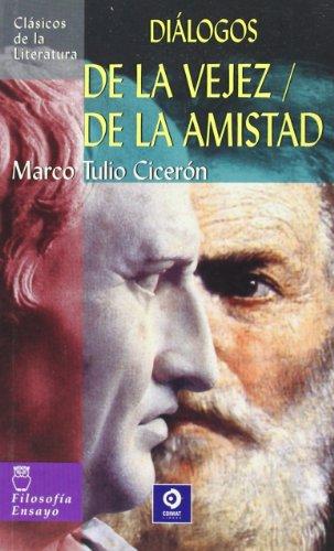Dialogos de la Vejez/de la Amistad (Clásicos de la literatura universal, Band 36), Buch