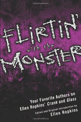 Cover of Flirtin' With the Monster: Your Favorite Authors on Ellen Hopkins' Crank and Glass