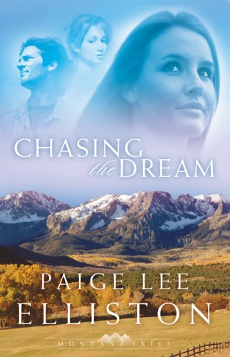 Chasing the Dream (Montana Skies Series #3), Paige Lee Elliston