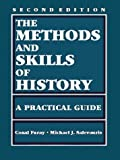 img - for The Methods and Skills of History: A Practical Guide by Conal Furay (2000-01-01) book / textbook / text book