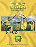 Canary Citizens: Centenary Edition (0711720207) by Davage, Mike
