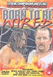 Extreme Championship Wrestling: Born To Be Wired [DVD]